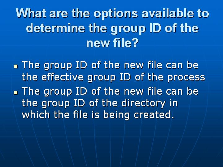 10_What are the options available to determine the group ID of the new file