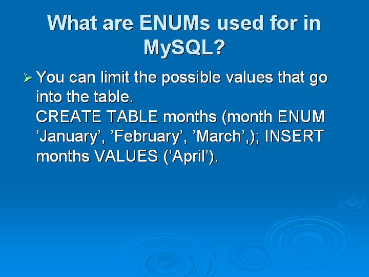 12_What are ENUMs used for in MySQL