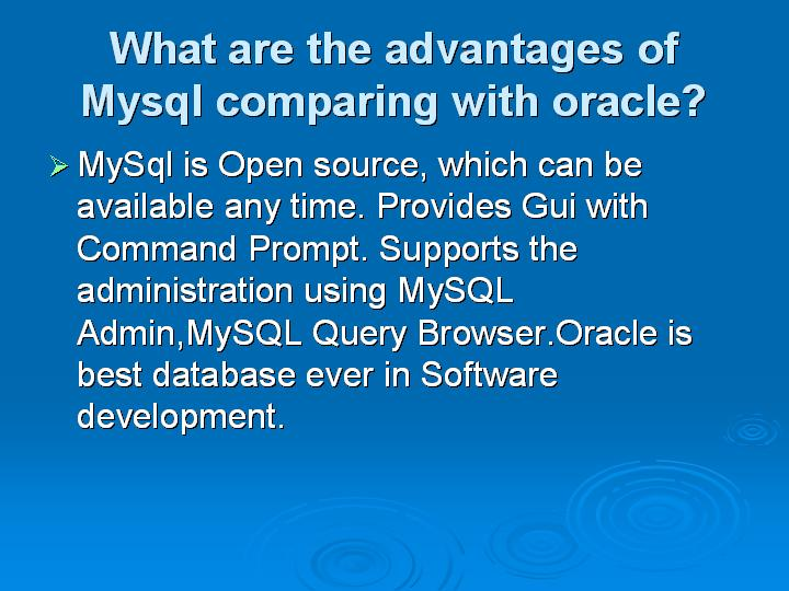 13_What are the advantages of Mysql comparing with oracle