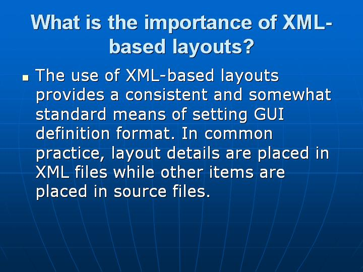 13_What is the importance of XML-based layouts