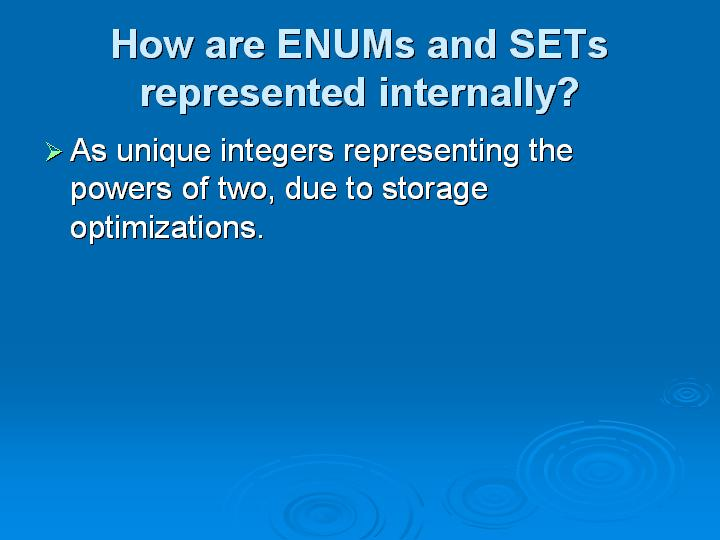 15_How are ENUMs and SETs represented internally