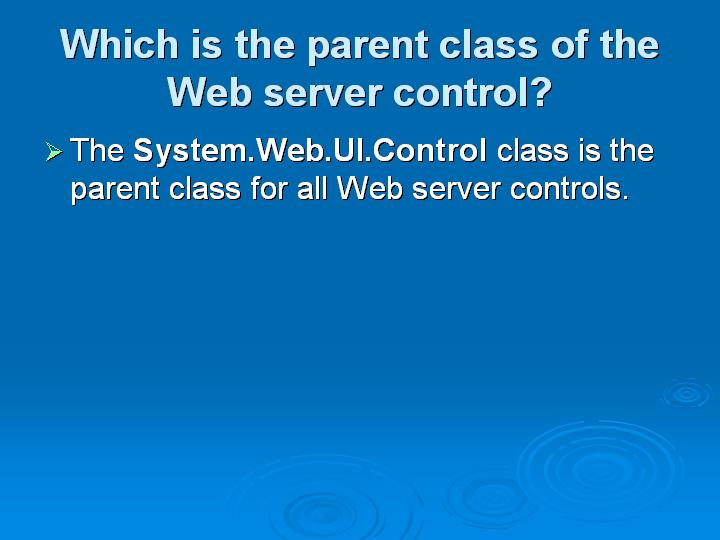 15_Which is the parent class of the Web server control