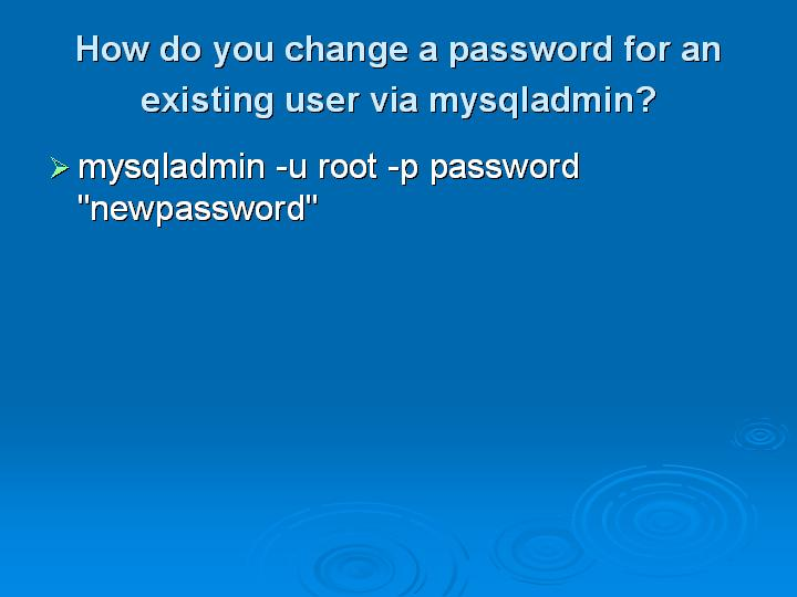 16_How do you change a password for an existing user via mysqladmin