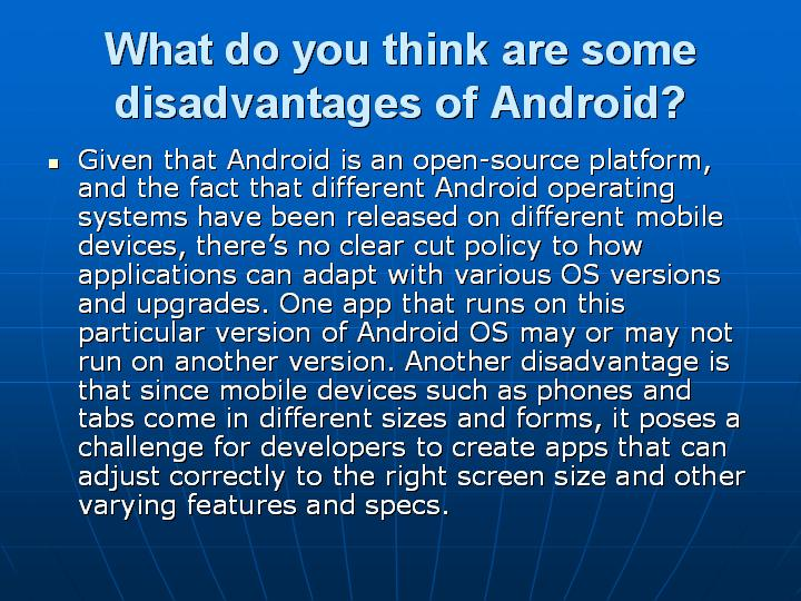 17_What do you think are some disadvantages of Android