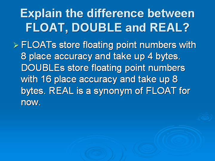 18_Explain the difference between FLOAT DOUBLE and REAL