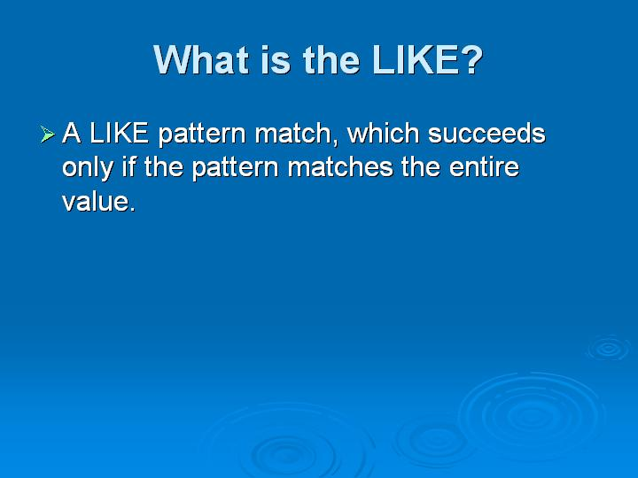 21_What is the LIKE