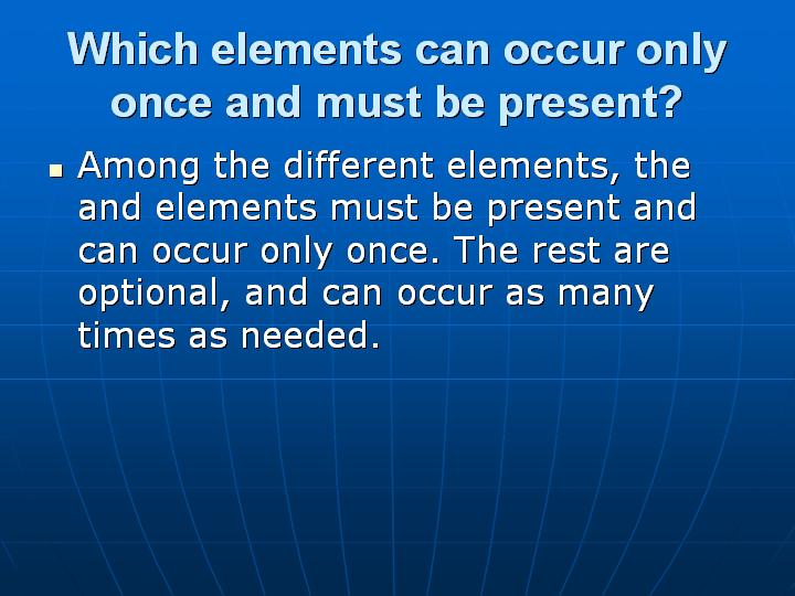 21_Which elements can occur only once and must be present