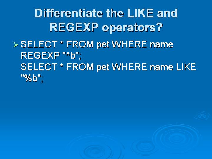 22_Differentiate the LIKE and REGEXP operators