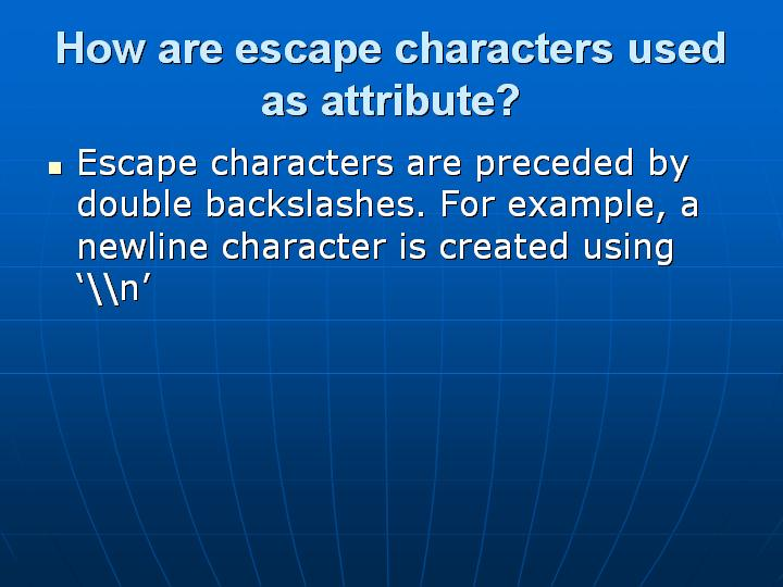 22_How are escape characters used as attribute