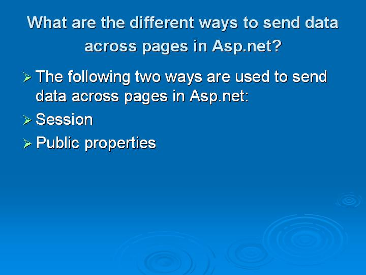 22_What are the different ways to send data across pages in Aspnet