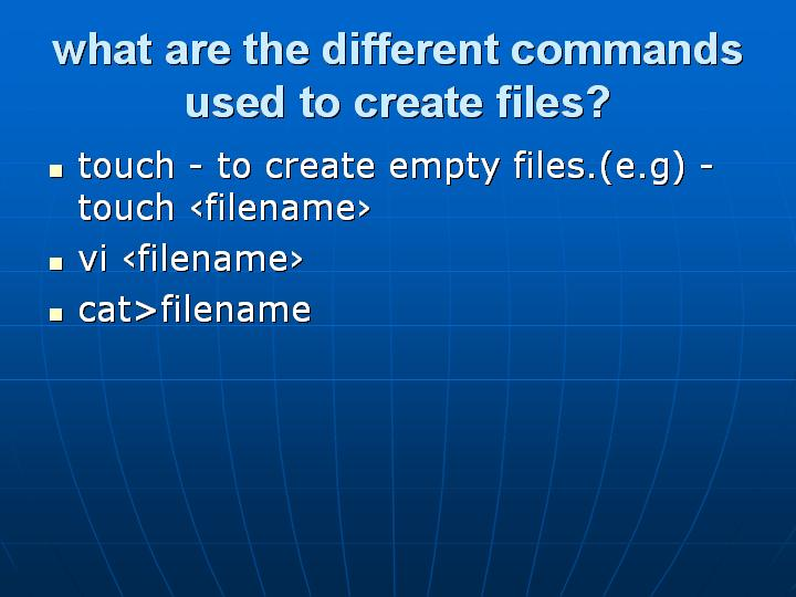 22_what are the different commands used to create files