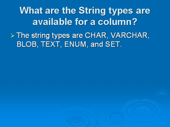 23_What are the String types are available for a column