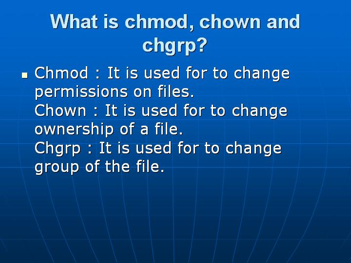 23_What is chmod chown and chgrp