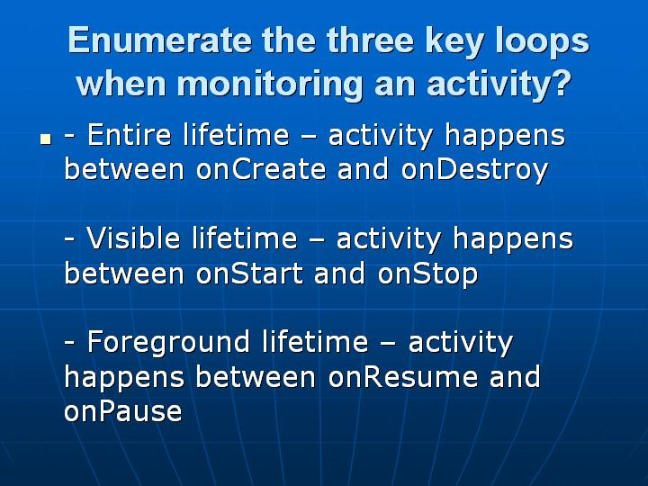 25_ Enumerate the three key loops when monitoring an activity