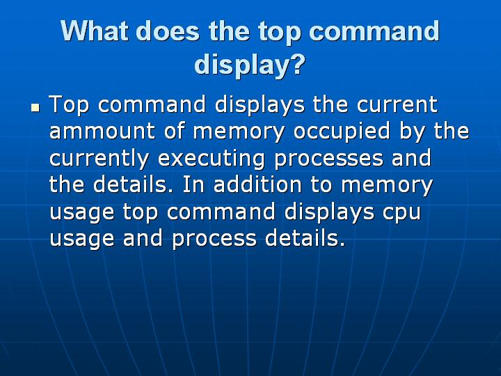 25_What does the top command display