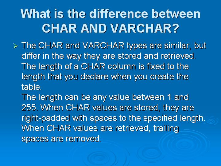 25_What is the difference between CHAR AND VARCHAR