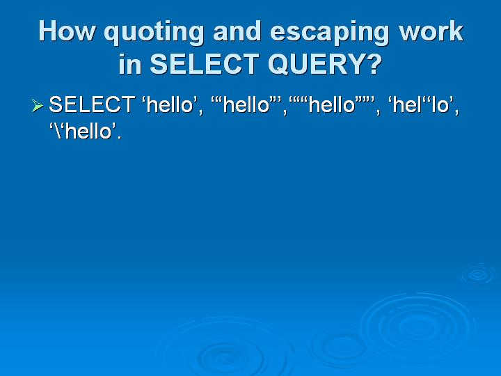 26_How quoting and escaping work in SELECT QUERY