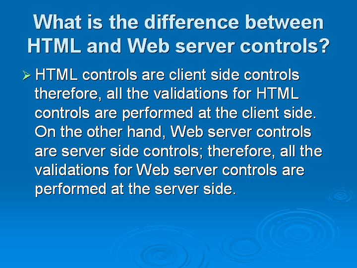26_What is the difference between HTML and Web server controls