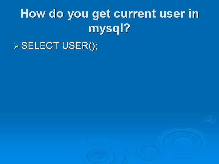 29_How do you get current user in mysql