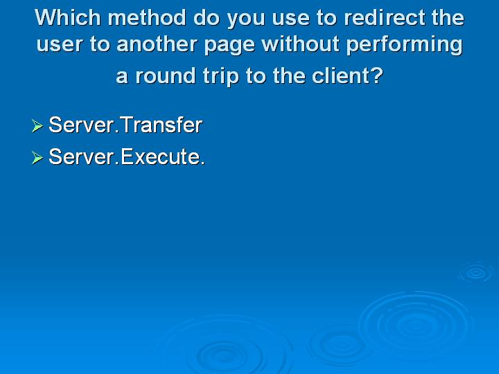 29_Which method do you use to redirect the user to another page without performing a round trip to the client