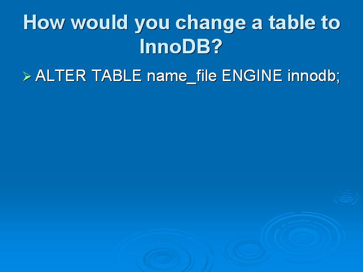 30_How would you change a table to InnoDB