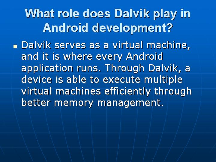 30_What role does Dalvik play in Android development