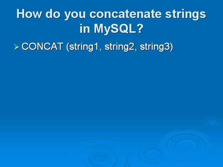 31_How do you concatenate strings in MySQL