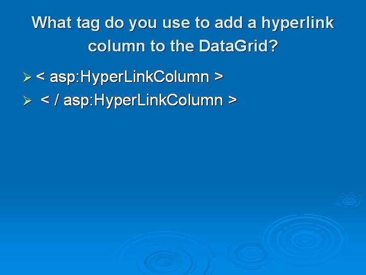 31_What tag do you use to add a hyperlink column to the DataGrid