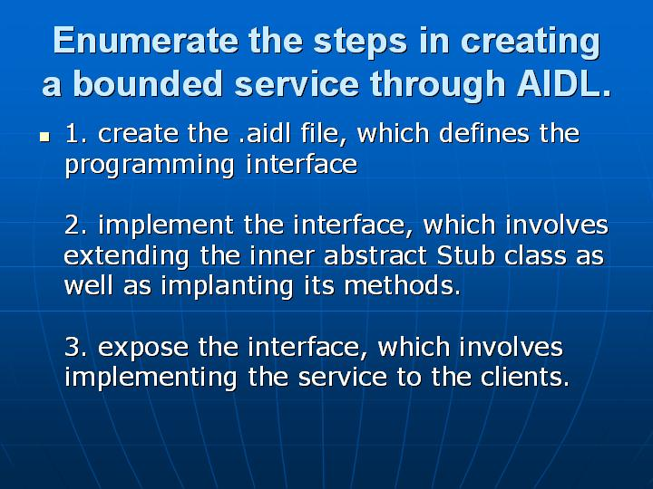 33_Enumerate the steps in creating a bounded service through AIDL