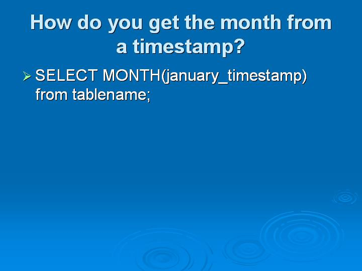 33_How do you get the month from a timestamp