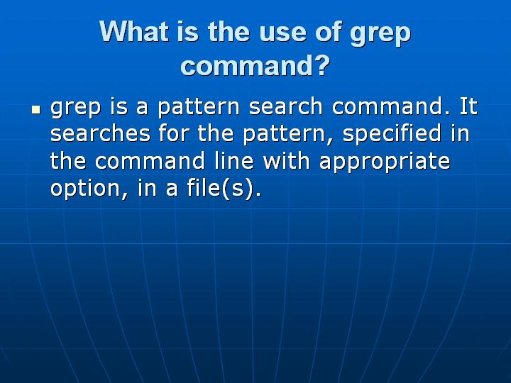 33_What is the use of grep command