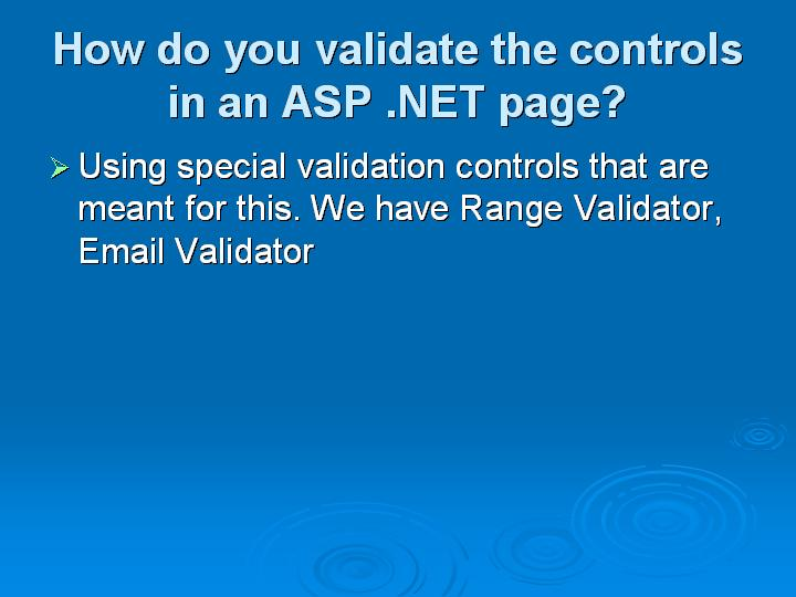 34_How do you validate the controls in an ASP NET page