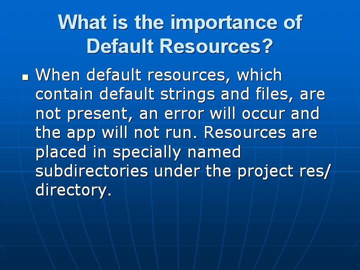 34_What is the importance of Default Resources