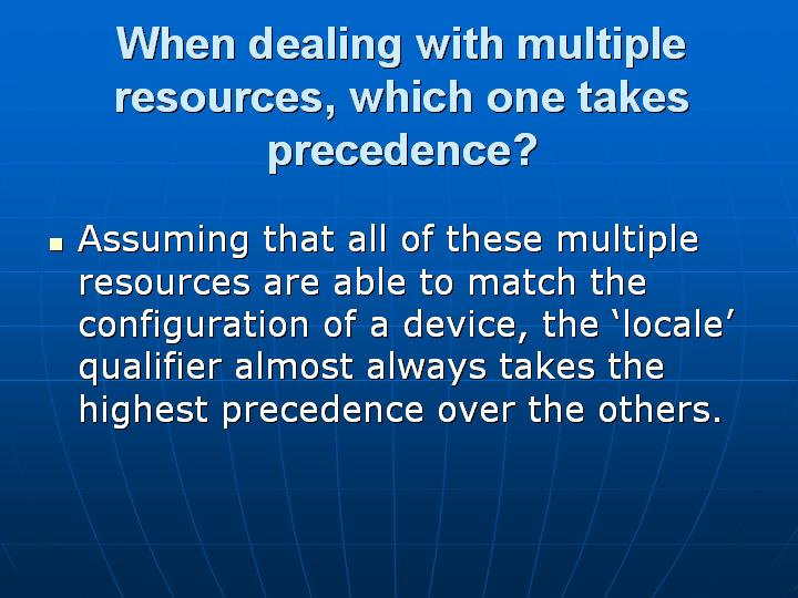 35_When dealing with multiple resources which one takes precedence
