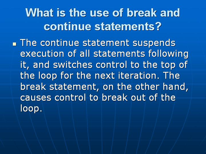 36_What is the use of break and continue statements