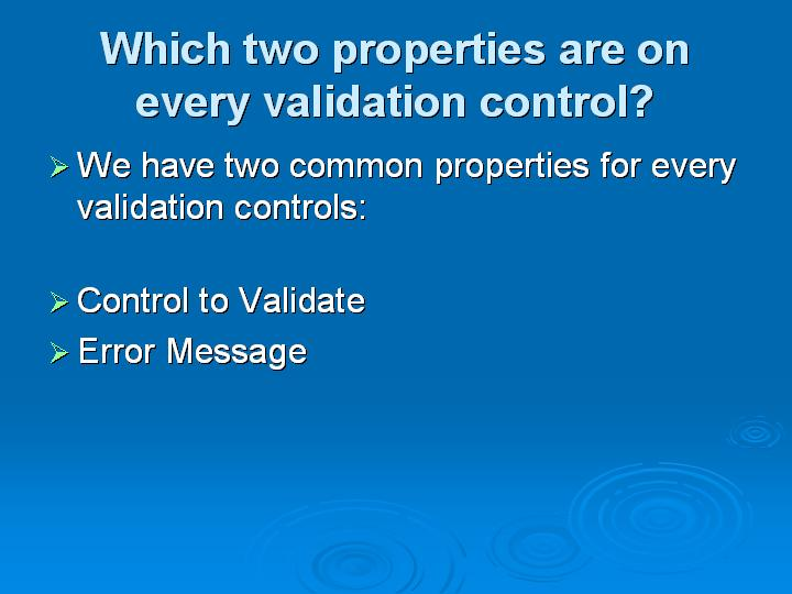 36_Which two properties are on every validation control