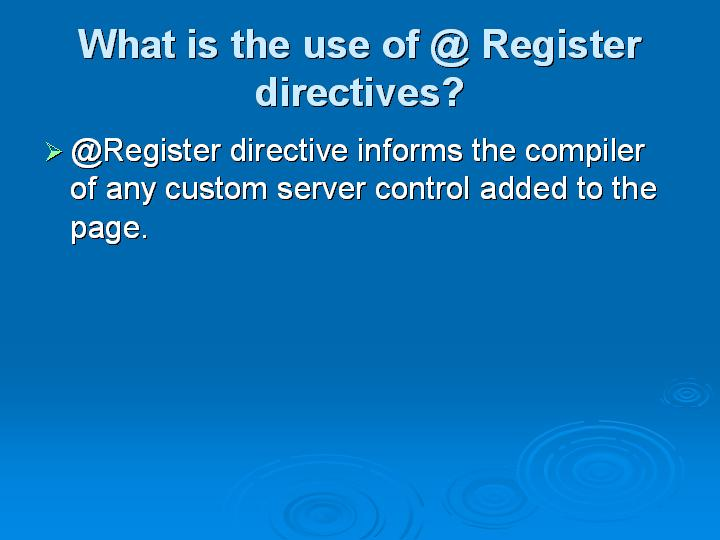 43_What is the use of @ Register directives