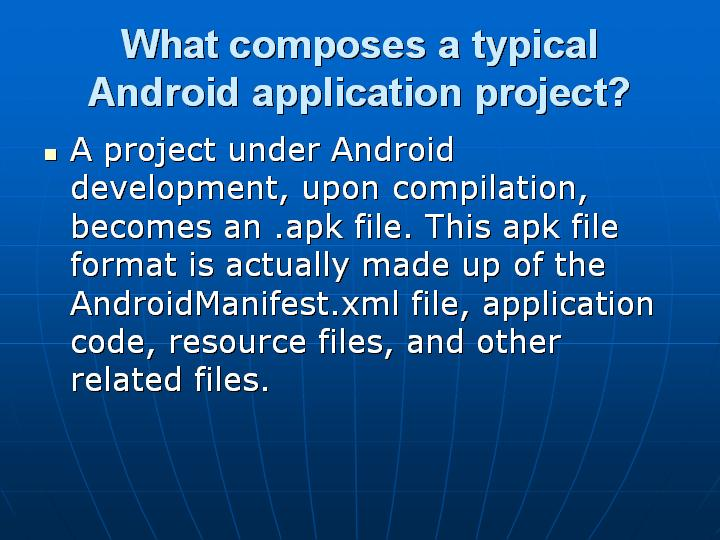 45_What composes a typical Android application project