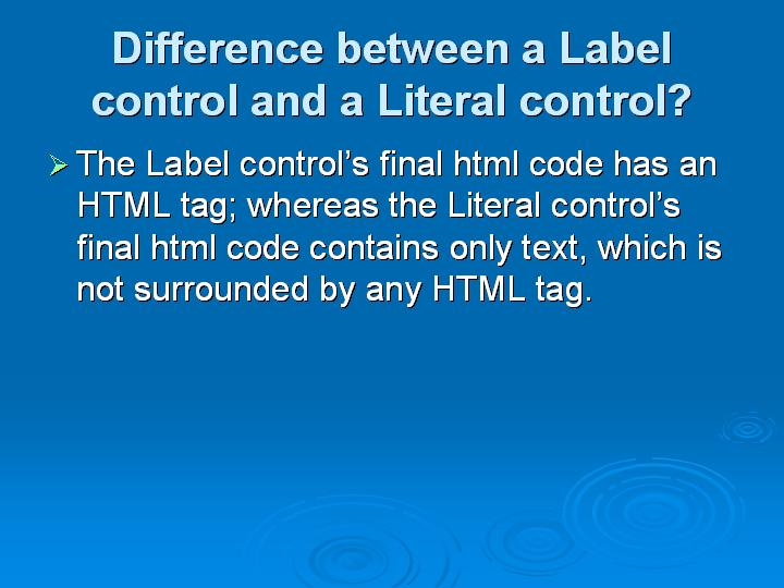 47_Difference between a Label control and a Literal control
