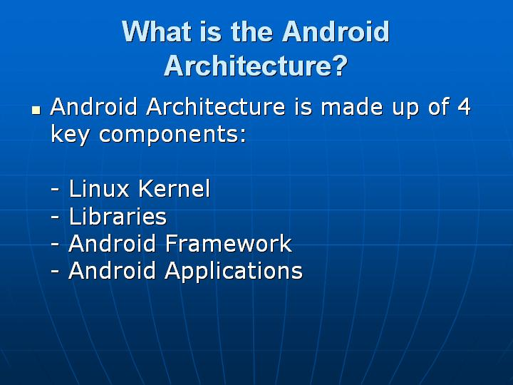 4_What is the Android Architecture