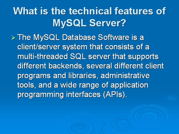 4_What is the technical features of MySQL Server
