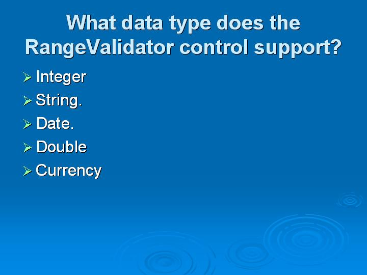 50_What data type does the RangeValidator control support