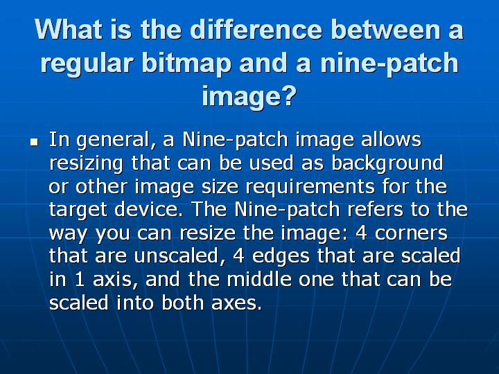 50_What is the difference between a regular bitmap and a nine-patch image