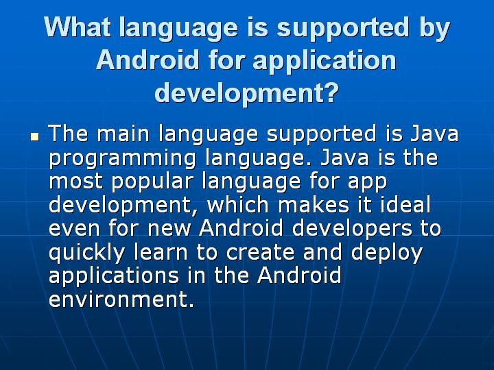 51_What language is supported by Android for application development