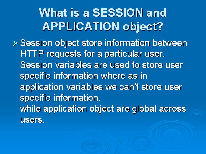 59_What is a SESSION and APPLICATION object