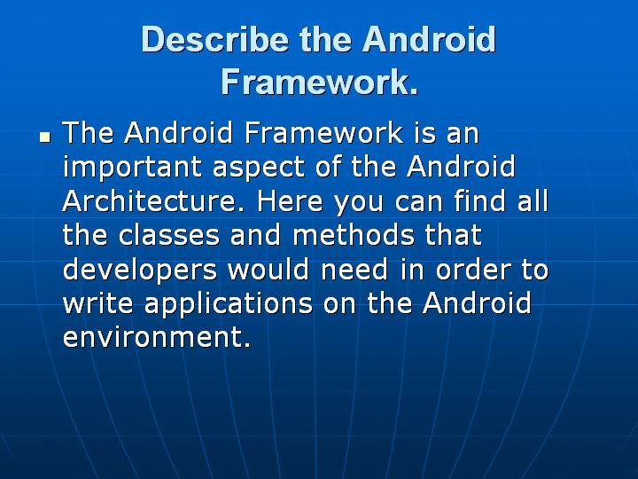 5_Describe the Android Framework