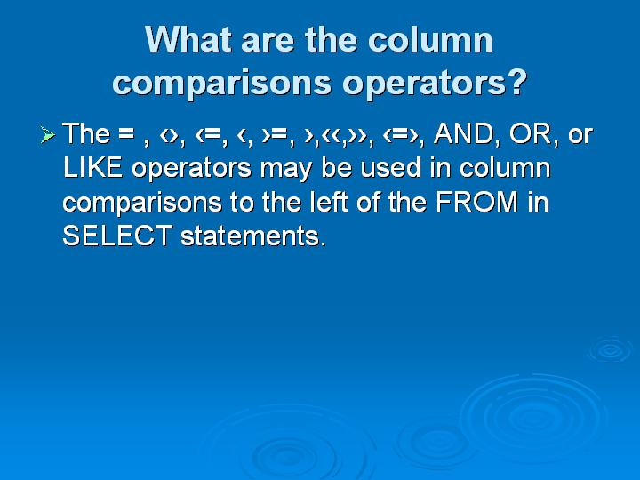 5_What are the column comparisons operators