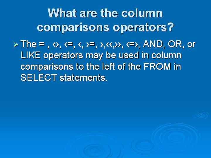 5_What are the column comparisons operators