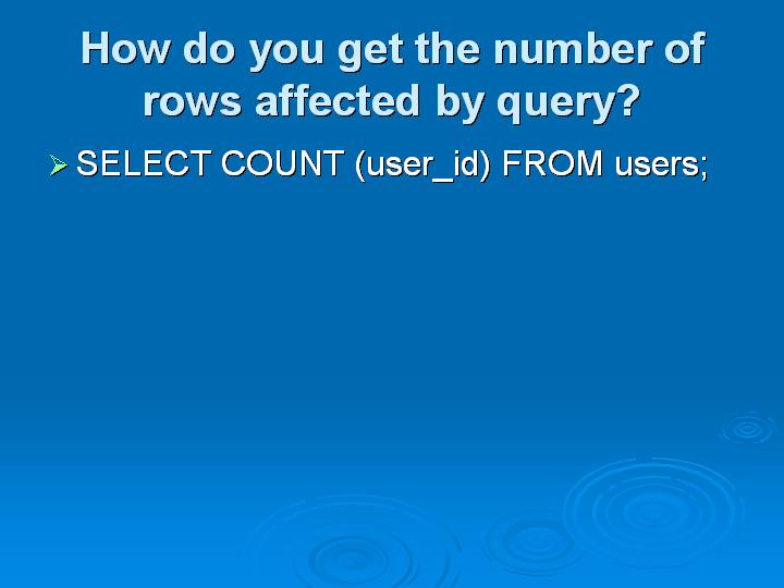 6_How do you get the number of rows affected by query