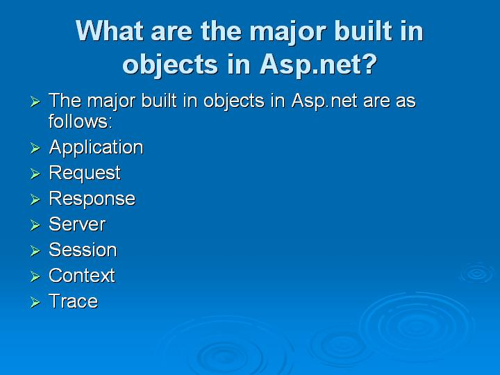8_What are the major built in objects in Aspnet